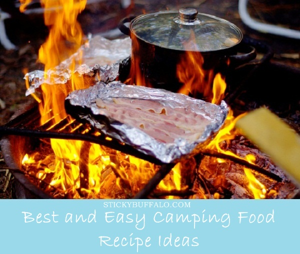 Easy Delicious Camping Food Ideas: 10 Best And Easy Camping Food Recipe Ideas